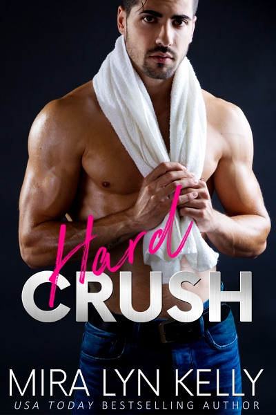Hard Crush by Mira Lyn Kelly Book Summary, Reviews and E-Book Download