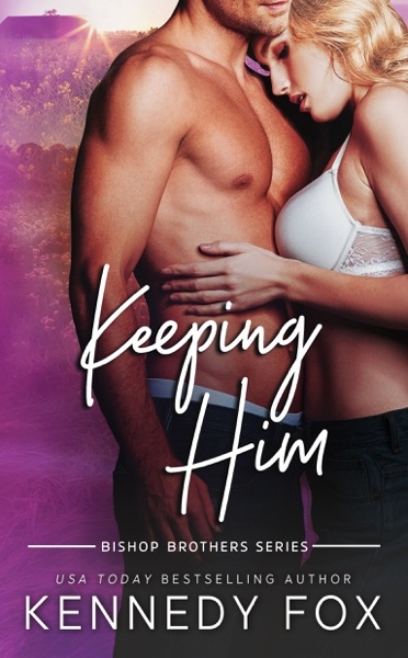 Keeping Him by Kennedy Fox Book Summary, Reviews and E-Book Download