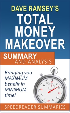 The Total Money Makeover by Dave Ramsey: Summary and Analysis E-Book Download