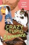 Crazy Stupid Bromance book summary, reviews and download