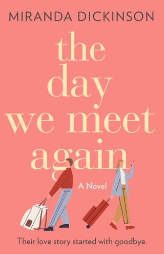 The Day We Meet Again by Miranda Dickinson E-Book Download