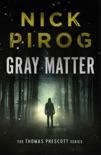 Gray Matter (Thomas Prescott 2) book summary, reviews and download