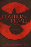 Feather and Flame book summary, reviews and downlod