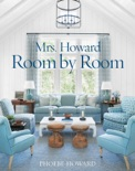 Mrs. Howard, Room by Room book summary, reviews and download
