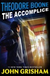Theodore Boone: The Accomplice book summary, reviews and downlod