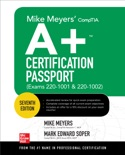 Mike Meyers' CompTIA A+ Certification Passport, Seventh Edition (Exams 220-1001 & 220-1002) book summary, reviews and downlod