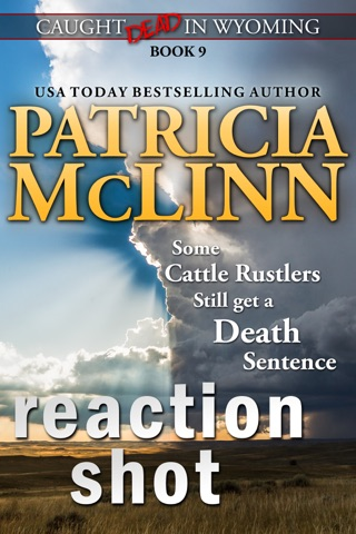 Reaction Shot (Caught Dead in Wyoming, Book 9) by Patricia McLinn book summary, reviews and downlod