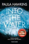 Into the Water - Traue keinem. Auch nicht dir selbst. book summary, reviews and downlod