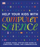 Help Your Kids with Computer Science (Key Stages 1-5) e-book