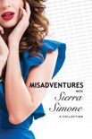 Misadventures with Sierra Simone: A Collection book summary, reviews and downlod
