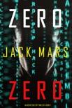 Zero Zero (An Agent Zero Spy Thriller—Book #11) book summary, reviews and downlod