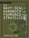 Das Navy-Seal-Handbuch für Führungsstrategien book summary, reviews and downlod