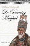 Le Dernier Moghol book summary, reviews and downlod