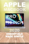 Apple MacBook Pro 16-inches: 2020 Essentials Made Simple book summary, reviews and download