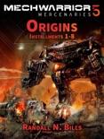 MechWarrior 5 Mercenaries: Origins (Installments 1-8) book summary, reviews and download