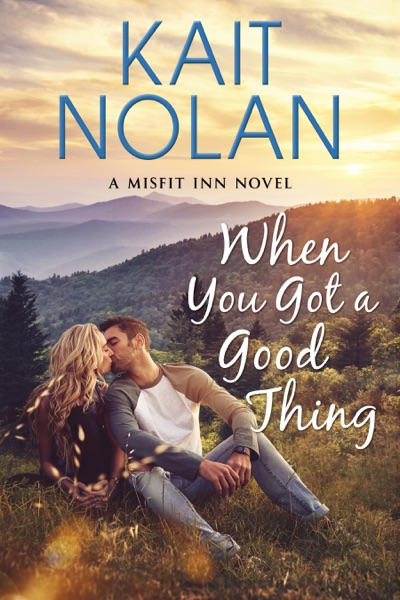 When You Got A Good Thing by Kait Nolan Book Summary, Reviews and E-Book Download