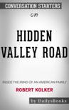 Hidden Valley Road: Inside the Mind of an American Family by Robert Kolker: Conversation Starters book summary, reviews and downlod