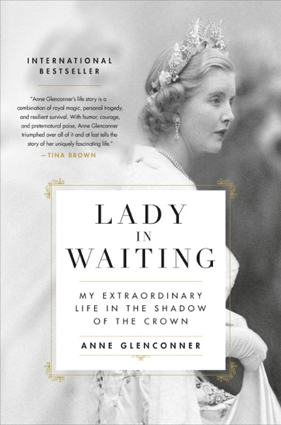 Lady in Waiting by Anne Glenconner Book Summary, Reviews and E-Book Download