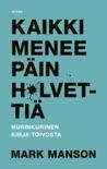 Kaikki menee päin h*lvettiä book summary, reviews and downlod
