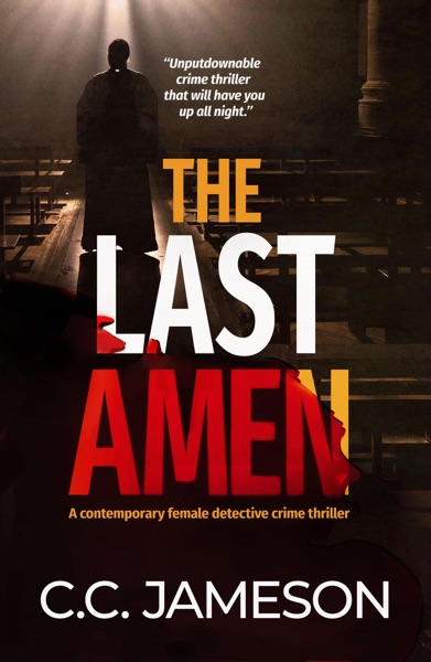 The Last Amen by C.C. Jameson Book Summary, Reviews and E-Book Download