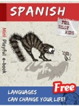 Spanish for Silly Kids : The Mini E-Book book summary, reviews and download