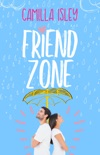 Friend Zone (A Friends to Lovers Romance) book summary, reviews and download