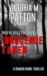 Innocence Taken - Pray He Kills You Quickly book summary, reviews and downlod