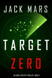 Target Zero (An Agent Zero Spy Thriller—Book #2) book summary, reviews and download