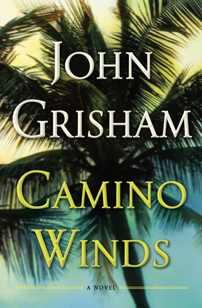 Camino Winds by John Grisham Book Summary, Reviews and E-Book Download