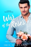 War of the Roses: A Steamy Romantic Comedy (A Petal Plucker Prelude) book summary, reviews and download