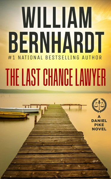 The Last Chance Lawyer by William Bernhardt Book Summary, Reviews and E-Book Download