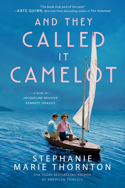 And They Called It Camelot by Stephanie Marie Thornton Book Summary, Reviews and E-Book Download