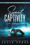 Sweet Captivity – Süße Gefangenschaft book summary, reviews and downlod