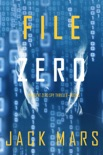 File Zero (An Agent Zero Spy Thriller—Book #5) book summary, reviews and downlod