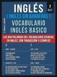 Inglés (Inglés Sin Barreras) Vocabulario Ingles Basico - 2 - DEF book summary, reviews and downlod