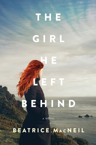 The Girl He Left Behind by Beatrice Macneil Book Summary, Reviews and E-Book Download