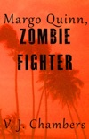 Margo Quinn, Zombie Fighter book summary, reviews and downlod
