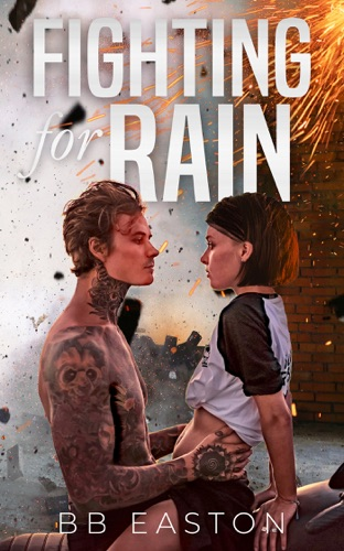 Fighting for Rain by BB Easton book summary, reviews and downlod