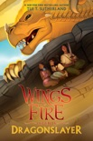 Dragonslayer (Wings of Fire: Legends) e-book