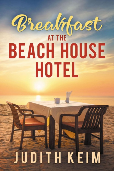 Breakfast at the Beach House Hotel by Judith Keim Book Summary, Reviews and E-Book Download