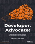 Developer, Advocate! book summary, reviews and download