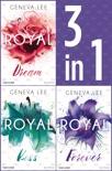 Die Royals-Saga 4-6: - Royal Dream / Royal Kiss / Royal Forever book summary, reviews and downlod