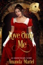 Love Only Me