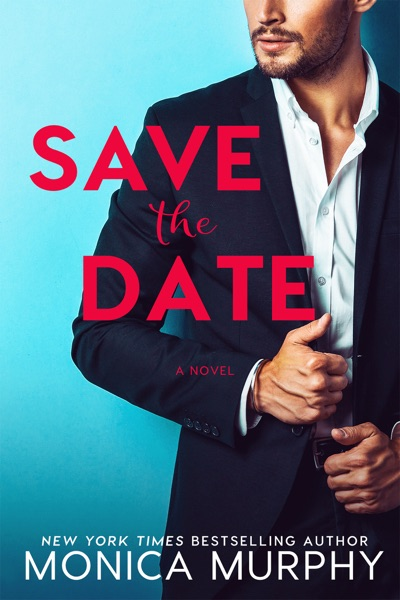 Save The Date by Monica Murphy Book Summary, Reviews and E-Book Download
