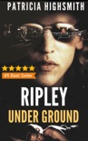 Ripley Under Ground book summary, reviews and downlod