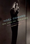 Noël Coward on (and in) Theatre book summary, reviews and download