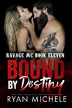 Bound by Destiny (Ravage MC #10) (Bound #5) book summary, reviews and downlod