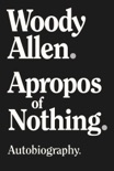 Apropos of Nothing book summary, reviews and download