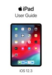 iPad User Guide for iOS 12.3 book summary, reviews and download