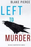 Left to Murder (An Adele Sharp Mystery—Book Five) book summary, reviews and download